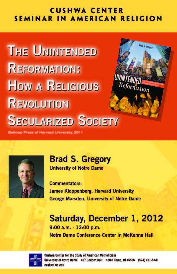 Seminar in American Religion The Unintended Reformation by Brad S